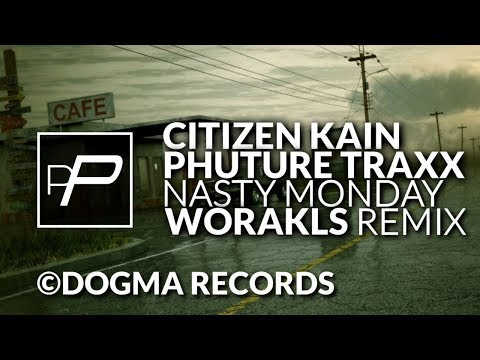 Citizen Kain & Phuture Traxx - Nasty Monday [Worakls Remix]