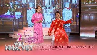 Hài Kịch: Chuyện Tình Thân Và Thở - Trấn Thành, Thu Trang (Gala Nhạc Việt 2 - Con Đường Tình Yêu)