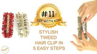 Hair Clip Decoration - DIY WITH KIM #11 - How to make a Trendy Hair Clip in 5 Easy Steps
