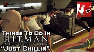 Things to do in_ Hitman Absolution - Just Chillin