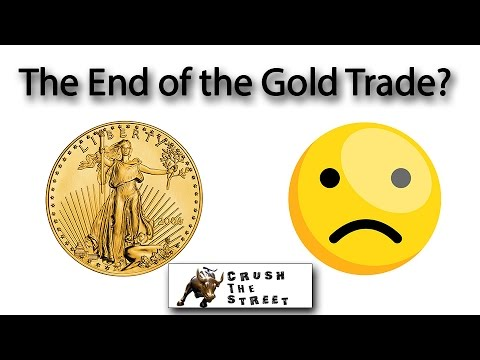 The End of the Gold Trade? - Weekly Market Wrap Up