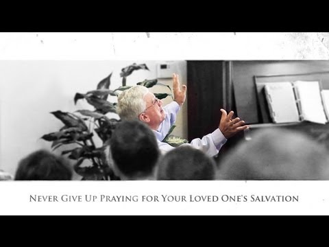 Never Give Up Praying for Your Loved One's Salvation - Don Johnson