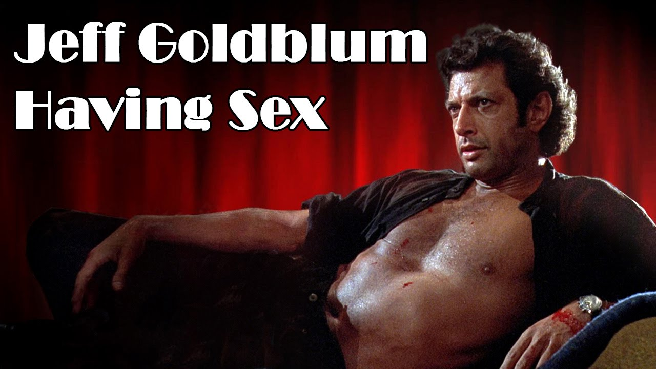 Jeff Goldblum Having Sex