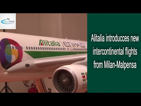 Alitalia introduces new intercontinental flights from Milan-Malpensa
