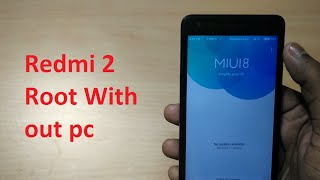 How to root redmi 2 in MIUI 7/8 ( Easiest  way without pc) Hindi