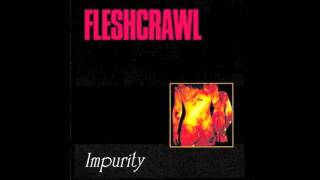 Watch Fleshcrawl Withering Life video