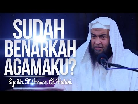 Kajian Islam   Syaikh Ali Hasan Alhalabi   DR Muhammad Nur Ihsan   Sudah Benarkah Agamaku Youtube