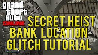 GTA ONLINE SECRET HEIST BANK VAULT LOCATION TUTORIAL (GTA 5 MULTIPLAYER)