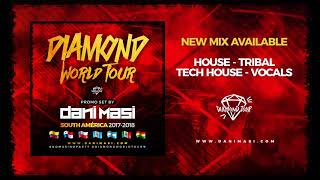 Dani Masi - Diamond World Tour 2017-2018 South America - House, Tribal, Tech House & Vocals