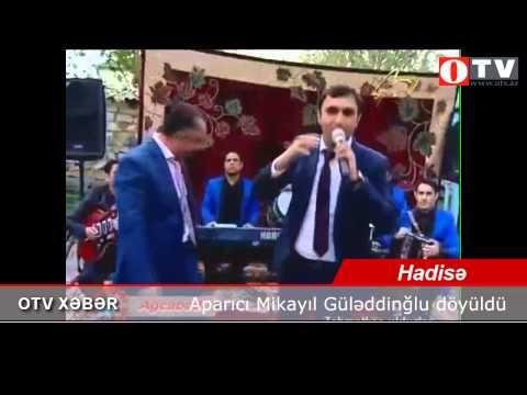 Aparıcı Mikayıl Güləddinoğlu döyüldü [www.otv.az]
