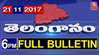 6 PM Telugu News | 21st November 2017 | Telanganam