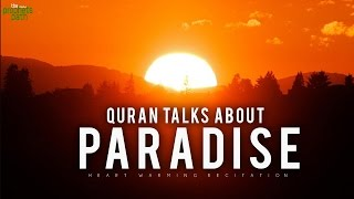 Quran Talks About Paradise – Heart Warming Recitation