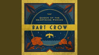 Bart Crow Queen Of The Heartache Parade
