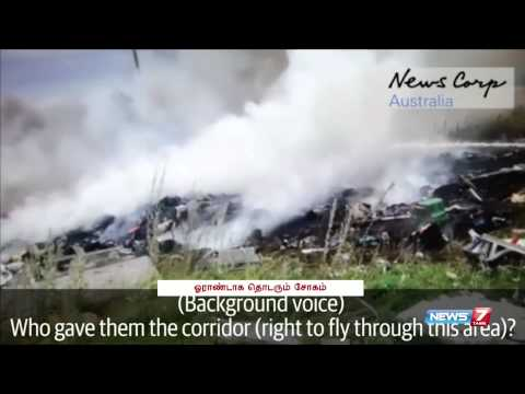 Australia releases new footage of MH-17 Wreckage | World | News7 Tamil |