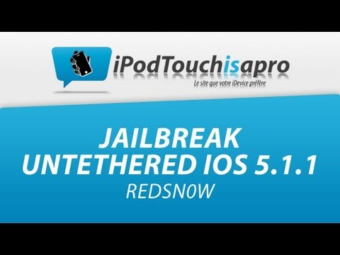 Jailbreak Untethered iOS 5.1.1 avec RedSn0w !