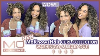 *NEW* MoKnowsHair Collection | Wash N' Go & BraidOut | WOW!!!