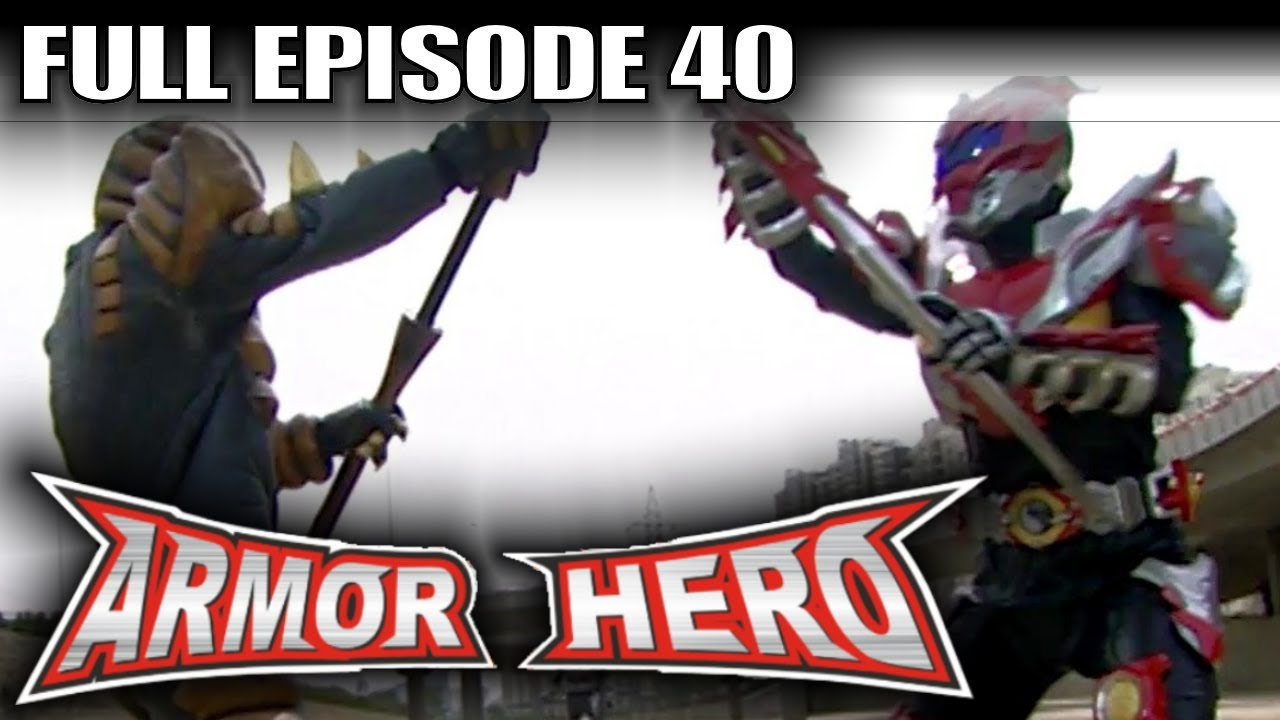 Armor hero 40 official full episode english dubbing amp subtitle