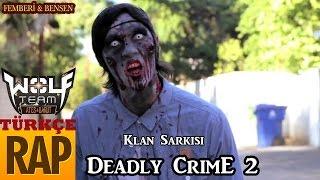 Femberi & Bensen Deadly Crime 2 klan şarkısı (SAR BAŞA) Wolfteam Türkçe RaP