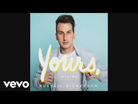 Russell Dickerson - Yours (intl mix [Audio])