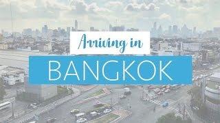 Arriving in Bangkok // Travel Vlog