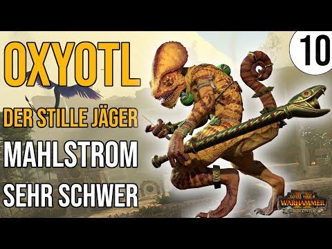 OXYOTL der stille Jäger | Total War: Warhammer 2 | 10 | Mahlstrom | Sehr Schwer | deutsch