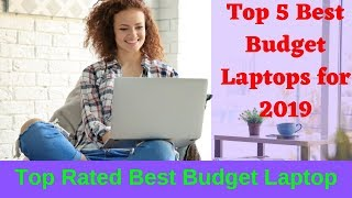✅The Top 5 Best Budget Laptops for 2019: Top Rated Best Budget Laptop