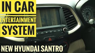 In car entertainment system in new Hyundai Santro 2018 | Best in class infotainment