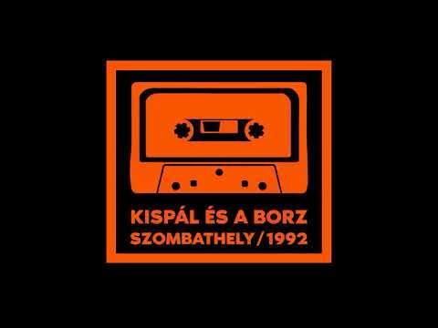 Kispál és a Borz - Szombathely 1992