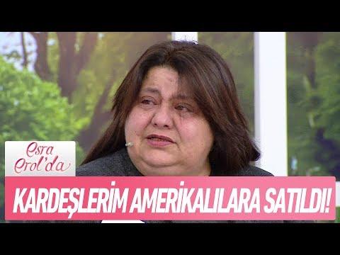 Kardeşlerim Elife Kumak aracılığıyla Amerikalılara satıldı - Esra Erol'da 27 Aralık 2017