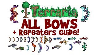 Terraria ALL/BEST Bows & Repeaters Guide! (Worst to Best, Pre-Hardmode & Hardmode, 1.2.4 & 1.3+)