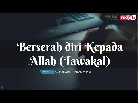 Berserah diri Kepada Allah-Tawakal (Usatdz Abu Ihsan Al- Atsary,M.A)