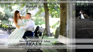 █▬█ █ ▀█▀ Dominika & Adam - Highlights 2015 - AnMa Studio - Video DSLR