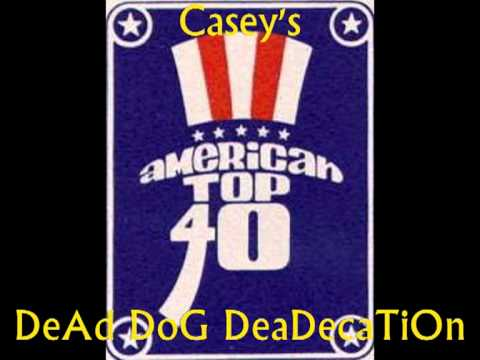 Casey Kasem DeaD DoG Dedication American Top 40