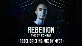 REBELLiON 2017 - Rebel Briefing Mix By MYST