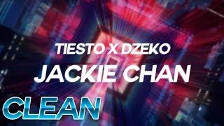 Download Lagu (Clean) Tiësto & Dzeko - Jackie Chan ft. Preme & Post Malone - Lyrics Gratis STAFABAND