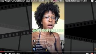 ASHLEY WRIGHT CLAIMS BROTHER POLIGHT COMMITED FRAUD