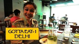 Gotta Eat || Part 1 || New Delhi
