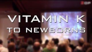 Vitamin K to newborns