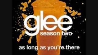 Watch Glee Cast As Long As Youre There video