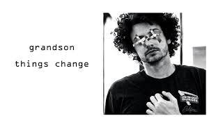 grandson - things change