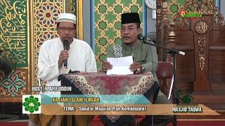 Kajian Islam Ilmiah: H Ahmad Roza'i Akbar : Fiqh Kontemporer Lanjutan'' di Masjid TAQWA DUMAI