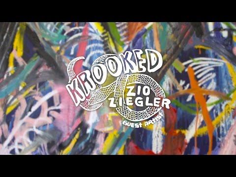 Krooked Guest Artist: Zio Ziegler