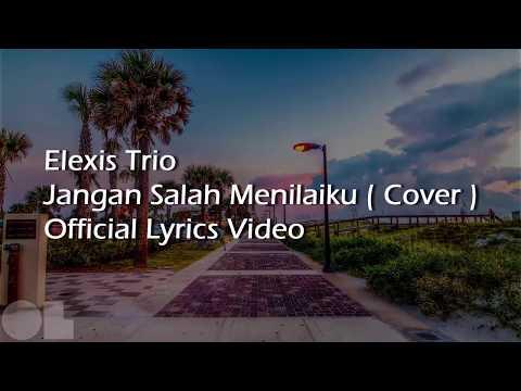 Elexis Trio - Jangan Salah Menilaiku Lyrics ( Cover )