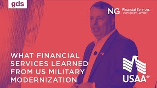What the Financial Services Industry learned from US Military Modernization - Jason Edwards, USAA