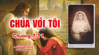 Chúa Với Tôi - Dạy Bảo Với Tình Phụ Tử Chân Thành, Trong Vòng Tay Thánh Tâm (Chương 7-11)