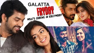 Galatta Fryday - Whats cooking in Kollywood  Episode 05