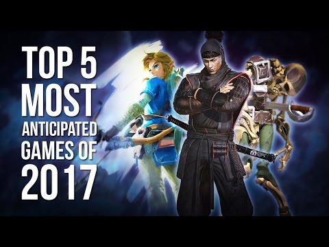 Top 5 Most Anticipated Games of 2017