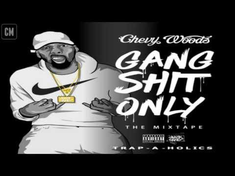 Chevy Woods - Gang Shit Only [FULL MIXTAPE + DOWNLOAD LINK] [2016]
