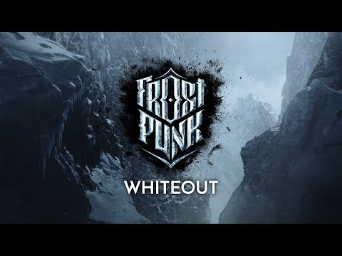 "Frostpunk trailer - ""Whiteout"""