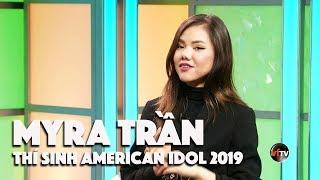Bích Phượng Phỏng Vấn Myra Trần - Thí Sinh American Idol 2019
